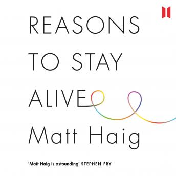 Reasons To Stay Alive.