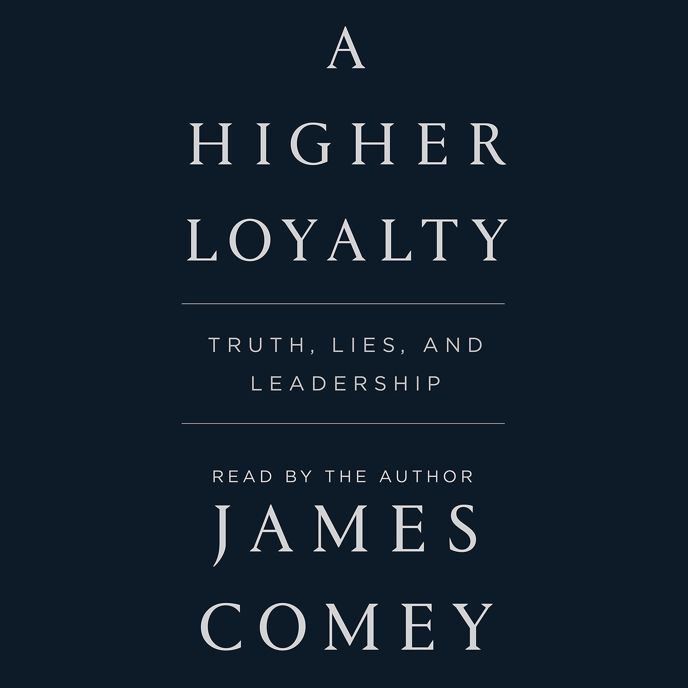 A Higher Loyalty.