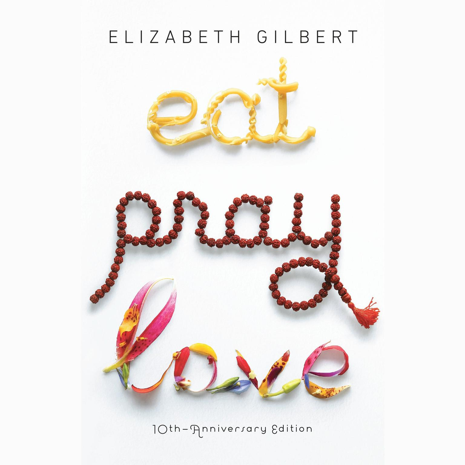 Eat, Pray, Love.