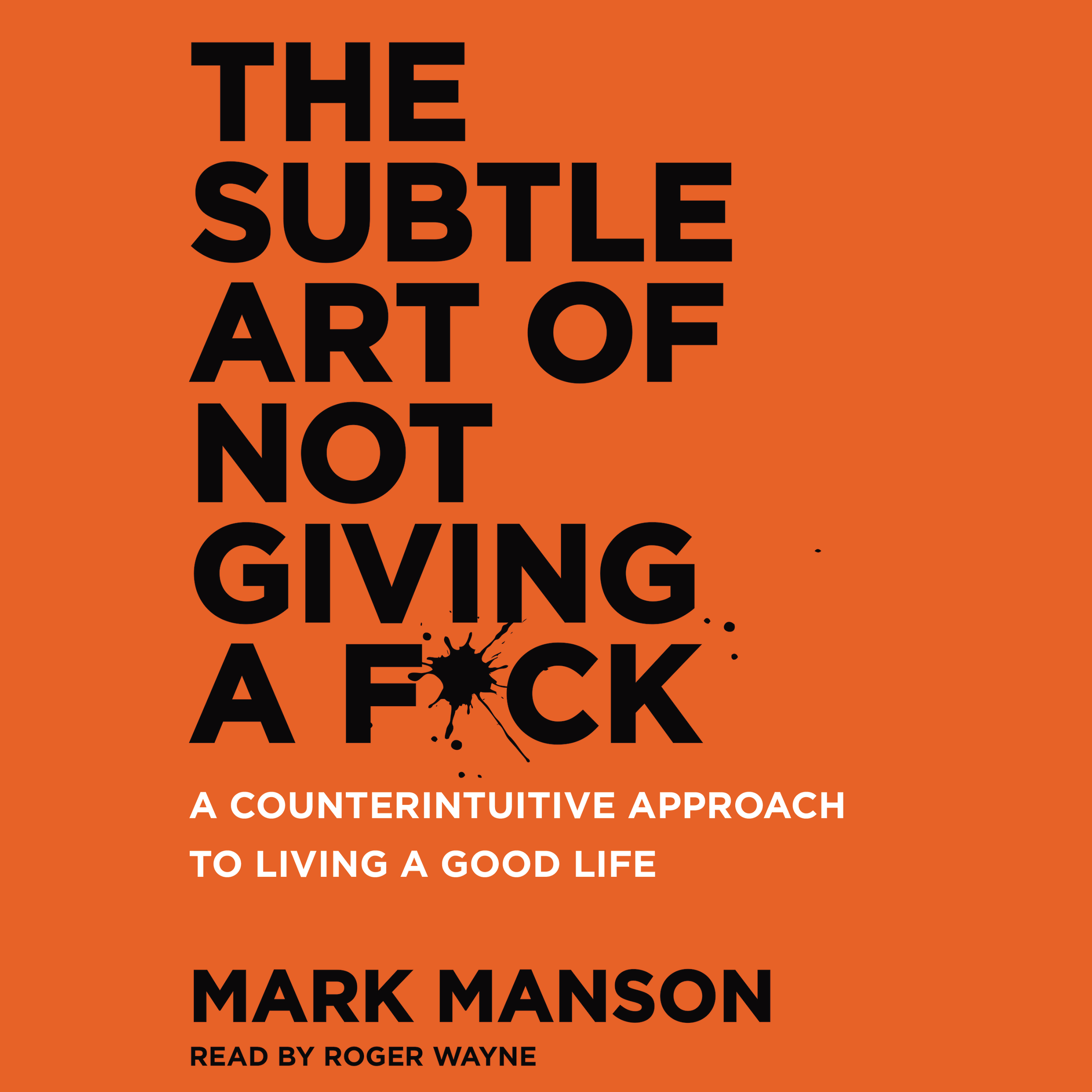 The Subtle Art of Not Giving a F*ck.